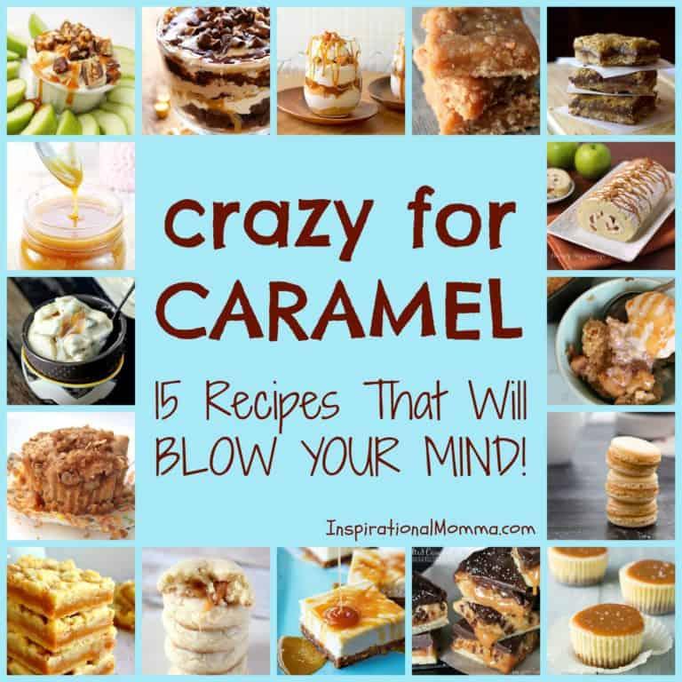 Crazy for Caramel Round-Up