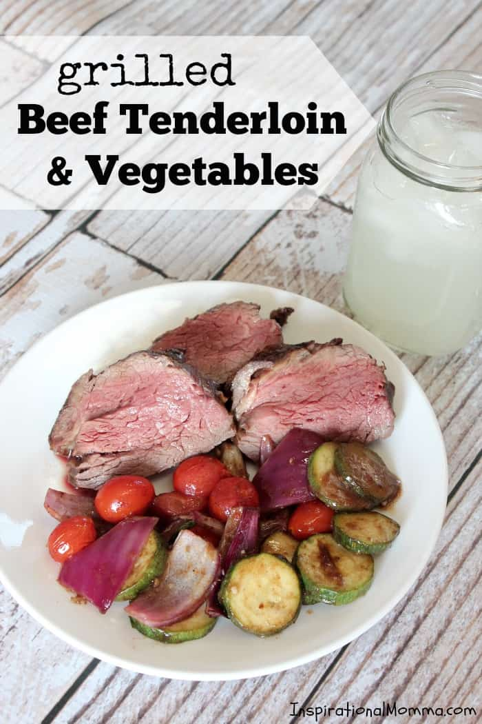 Grilled Beef Tenderloin & Vegetables-So tender and bursting with flavor, your grill will become your new best friend. Delicious & nutritious! #BestSummerBBQ