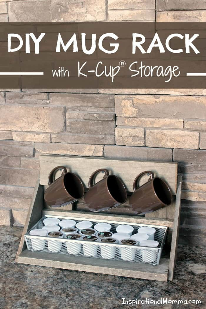 Diy Mug Rack With K Cup Storage