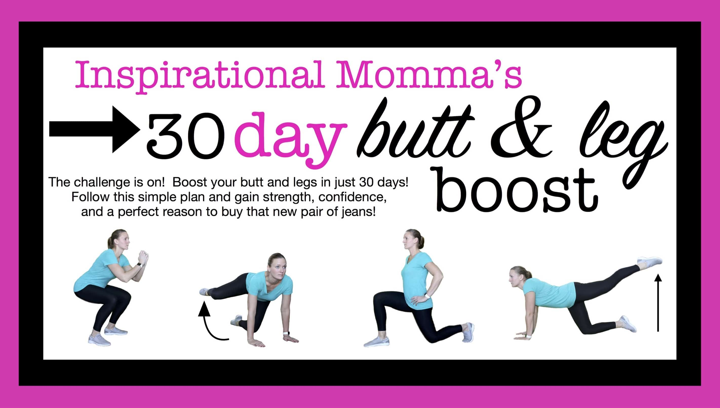 This 30-Day Workout Challenge Butt & Leg Boost is is just what you need to gain strength, confidence, and a perfect reason to buy that new pair of jeans! #inspirationalmomma #fitness #exercise #buttandlegs #challenge #30days #heellifts #squats #lunges