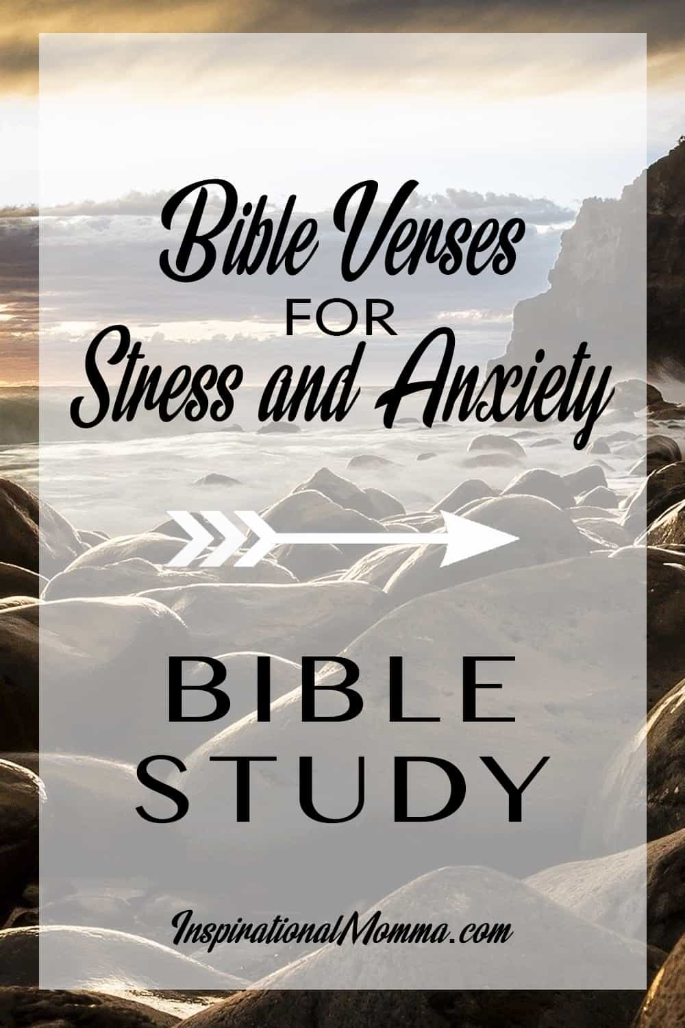 Lean and rely on these Bible Verses for Stress and Anxiety. God's Word provides us with guidance, peace, and strength during tough times. #InspirationalMomma #faith #buildingfaith #biblestudy #bibeversesforstressandanxiety #stress #anxiety #frustrations #God #Jesus #bible
