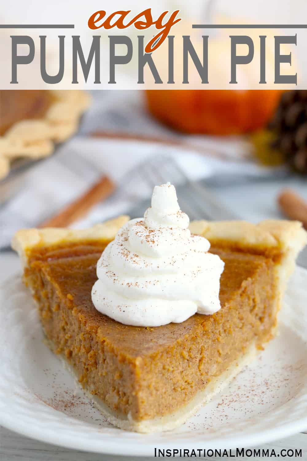 This Easy Pumpkin Pie is guaranteed to impress everyone. A light crust filled with a luscious flavorful filling makes the perfect pie! #InspirationalMomma #easypumpkinpie #pumpkinpie #homemadepumpkinpie #baking #recipes #pie