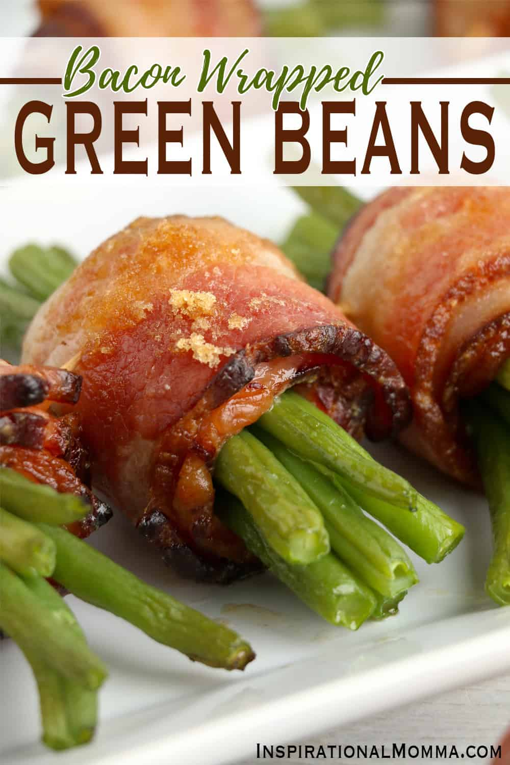 Bacon Wrapped Green Beans - Fresh, crisp beans wrapped in flavorful bacon, topped with brown sugar, and baked to delicious perfection! #InspirationalMomma #baconwrappedgreenbeans #greenbeans #baconandgreenbeans #ketoappetizers #keto #sidedishes #greenbeanbundles #greenbeanbaconbundles
