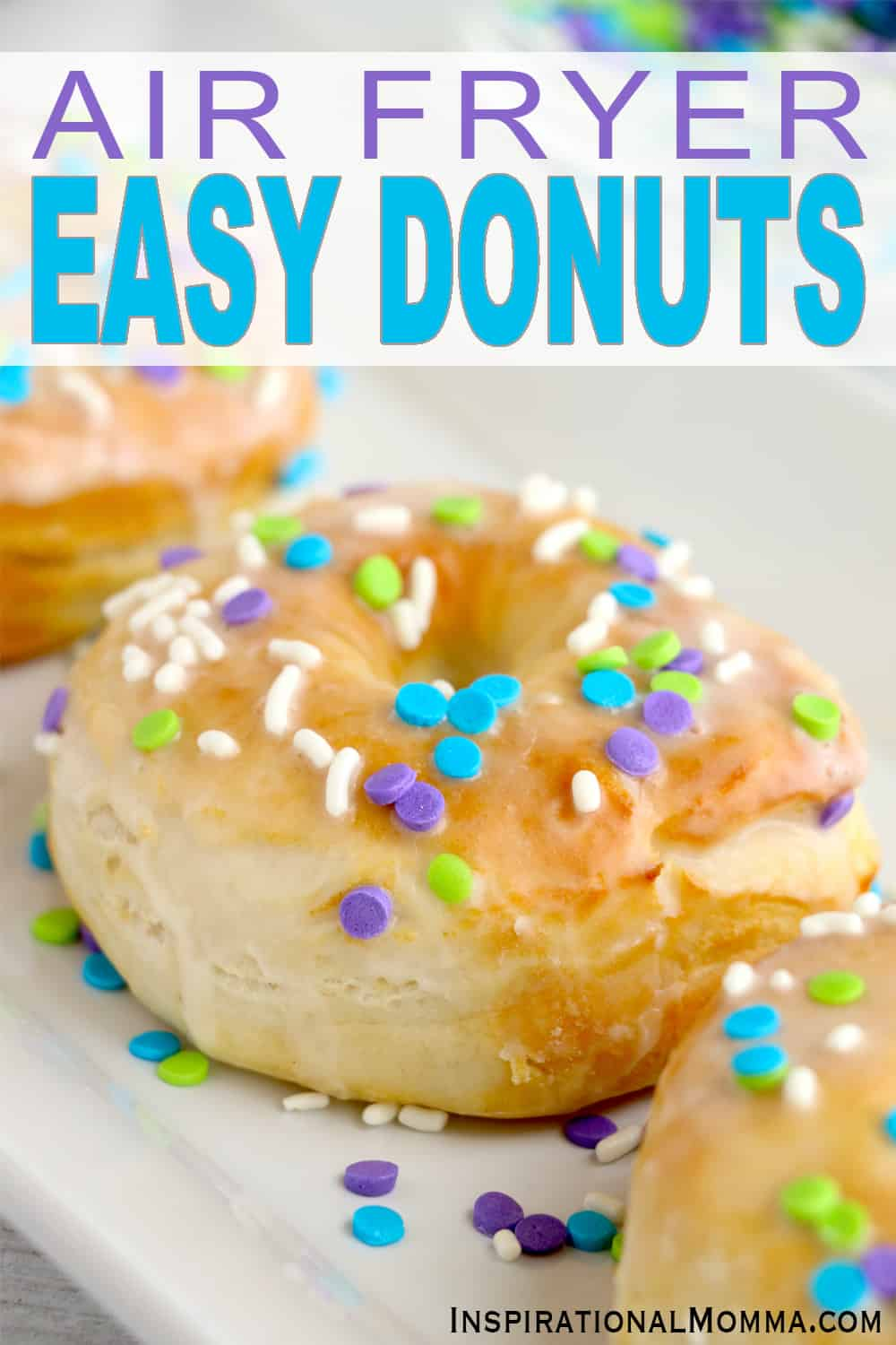 Air Fryer Donuts from Biscuits are the easiest, tastiest treats ever!  They are light, fresh, and have less fat than deep-fried donuts. #inspirationalmomma #airfryerdonutsfrombiscuits #airfryerdonuts #biscuitdonuts #easydonuts #glazeddonuts