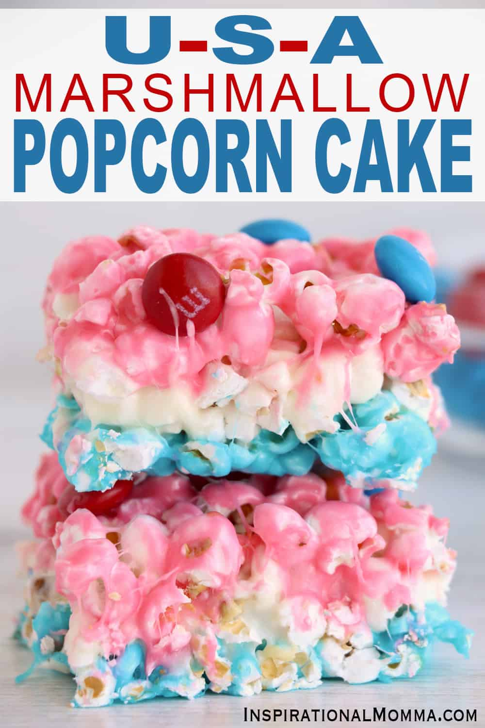 Show your American pride with this easy, irresistible Marshmallow Popcorn Cake. Only 5 ingredients needed for sweet deliciousness! #inspirationalmomma #marshmallowpopcorncake #popcorncake #USA #patriotic #American #popcorndessert #desserts #dessertrecipes #4thofjuly